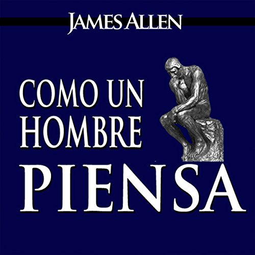 Como un Hombre Piensa Asi es Su Vida [As a Man Thinketh, Spanish Edition] audiobook cover art