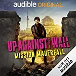 Up Against The Wall - Mission Mauerfall Titelbild