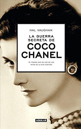 La guerra secreta de Coco Chanel: El pasado nazi de uno de...