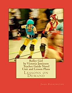 Roller Girl by Victoria Jamieson Teacher Guide Novel Unit and Lesson Plans: Lessons on Demand