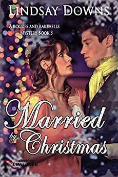 Married By Christmas (Rogues and Rakehells Mystery Book 3) by [Lindsay Downs]