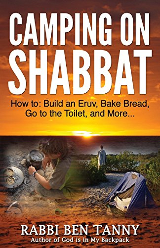 Camping on Shabbat: How to: Build an Eruv, Bake Bread, go to the Toilet, and More