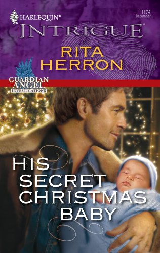 Download His Secret Christmas Baby (Harlequin Intrigue: Guardian Angel Investigations) 0373694415