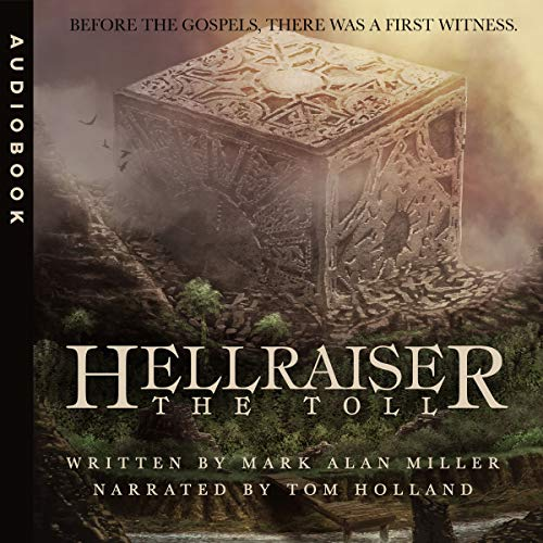 Hellraiser: The Toll                   Written by:                                                                                                                                 Clive Barker,                                                                                        Mark Alan Miller                               Narrated by:                                                                                                                                 Tom Holland                      Length: 1 hr and 36 mins     1 rating     Overall 2.0