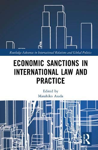 Economic Sanctions In International Law And Practice (Routledge Advances In International Relations And Global Politics)