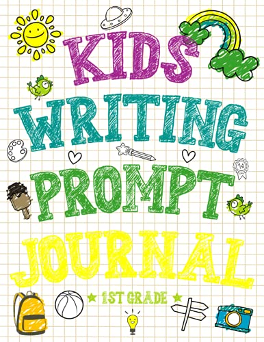 Kids Writing Prompt Journal 1st Grade: 50 Fun Writing and Drawing Prompts to Help Kids Develop Writing Skills + Bonus 50 Writing and Drawing Pages!