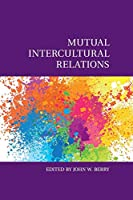 Mutual Intercultural Relations (Culture and Psychology)