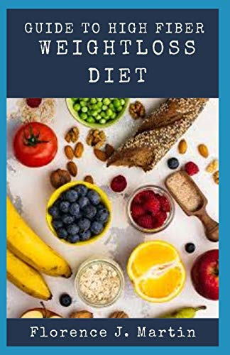 Guide to High Fibre Weightloss Diet: Fiber is a complex carbohydrate found in the cell walls of all plant-based foods.
