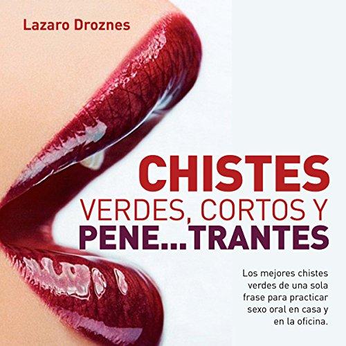 Chistes verdes, cortos y pene...trantes audiobook cover art