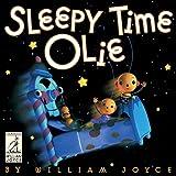 Sleepy Time Olie (The World of William Joyce)