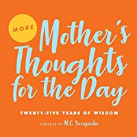 More Mother's Thoughts for the Day: Twenty-Five Years of Wisdom