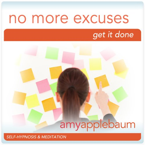 No More Excuses (Self-Hypnosis & Meditation) audiobook cover art
