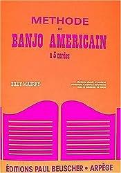 Methode Banjo Americain 5 Cordes B.Mauray