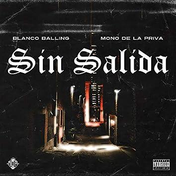 Sin Salida (feat. Mono de la Priva)