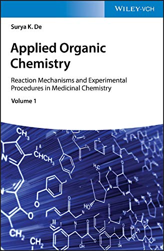 Applied Organic Chemistry: Reaction Mechanisms and Experimental Procedures in Medicinal Chemistry (English Edition)