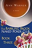 The Babbling Brook Naked Poker Club - Book Three (The Babbling Brook Naked Poker Club Series 3)