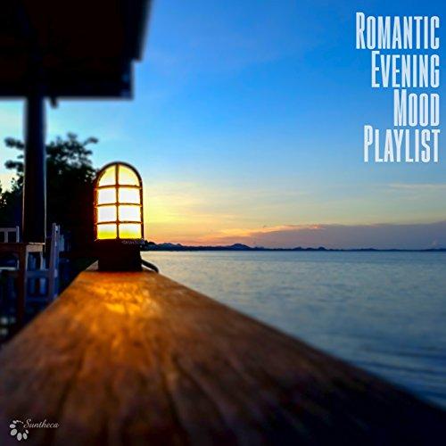 Romantic Evening Mood Playlist