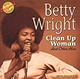 Songtexte von Betty Wright - Clean Up Woman and Other Hits