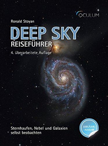 Deep Sky Reiseführer - Jubiläumsausgabe: Sternhaufen, Nebel und Galaxien selbst beobachten