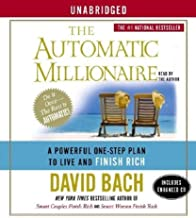 The Automatic Millionaire: A Powerful One-Step Plan to Live and Finish Rich by David Bach (April 01,2004)