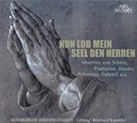 Now Praise My Soul the Lord by Augsburger Domsingknaben (2010-06-29)
