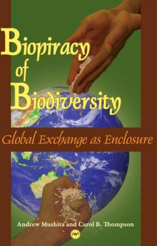 BIOPIRACY OF BIODIVERSITY : Global Exchange as Enclosu