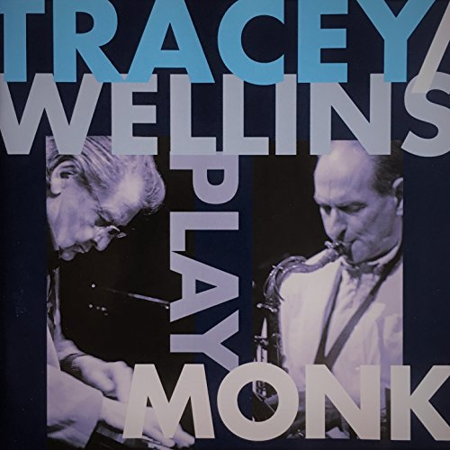 Tracey / Wellins Play Monk