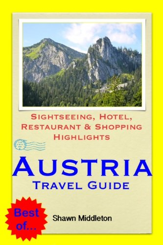 Austria Travel Guide - Sightseeing, Hotel, Restaurant & Shopping Highlights (Illustrated)