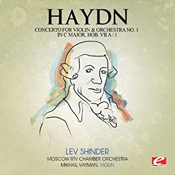 Haydn: Concerto for Violin and Orchestra No. 1 in C Major, Hob. VIIa/1 (Digitally Remastered)