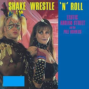 Shake, Wrestle 'N' Roll