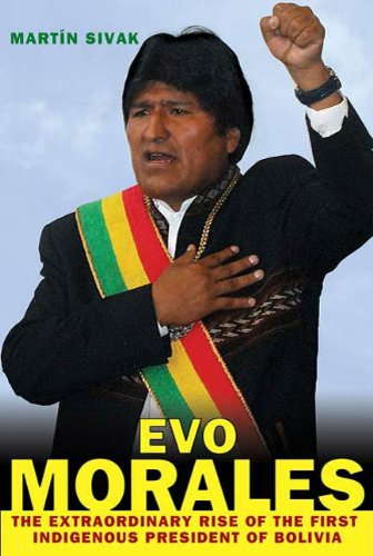 Book's Cover of Evo Morales: The Extraordinary Rise of the First Indigenous President of Bolivia (English Edition) Versión Kindle