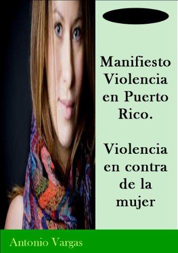 Manifiesto Violencia en Puerto Rico violencia en contra de la mujer.