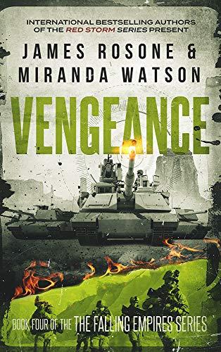 Vengeance (The Falling Empires Series Book 4) by [James Rosone, Miranda Watson]