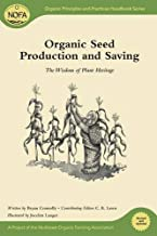 NOFA Guides Set: Organic Seed Production and Saving: The Wisdom of Plant Heritage (Organic Principles and Practices Handbook Series)