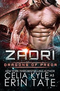 Zadri (Scifi Alien Weredragon Romance) (Dragons of Preor Book 5) by [Celia Kyle, Erin Tate]