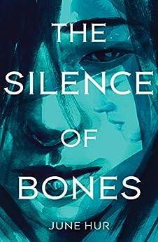The Silence of Bones by [June Hur]