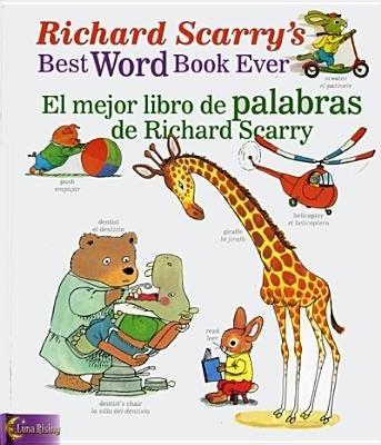 By Luna Rising Editors Richard Scarry's Best Word Book Ever / El mejor libro de palabras de Richard Scarry (Richard Scarry' (Bilingual)