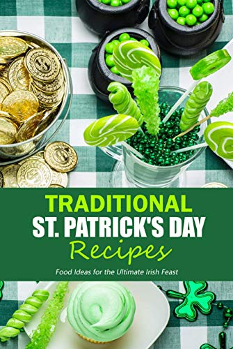 Traditional St. Patrick's Day Recipes