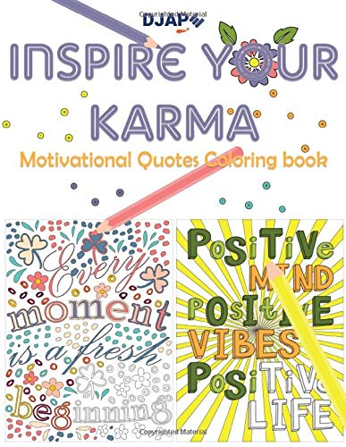Inspire Your Karma: Motivational Quotes Coloring Book