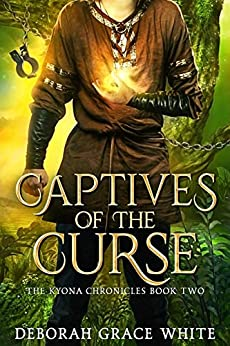Captives of the Curse (The Kyona Chronicles Book 2) by [Deborah Grace White]