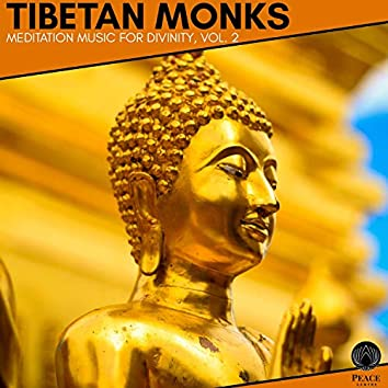 Tibetan Monks - Meditation Music For Divinity, Vol. 2