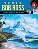 Painting with Bob Ross: Learn to Paint in Oil Step by Step! - Bob Ross Inc