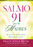 Salmo 91 Para Las Madres: El escudo protector de Dios para sus hijos (Spanish Edition)