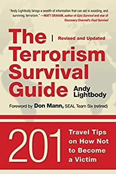 The Terrorism Survival Guide: 201 Travel Tips on How Not to Become a Victim, Revised and Updated by [Andy Lightbody, Don Mann]