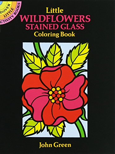 Little Wildflowers Stained Glass Coloring Book (Dover Stained Glass Coloring Book)