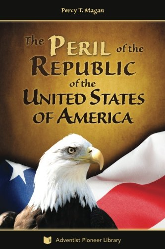 Compare Textbook Prices for The Peril of the Republic of the United States of America  ISBN 9781614550464 by Magan, Percy T.