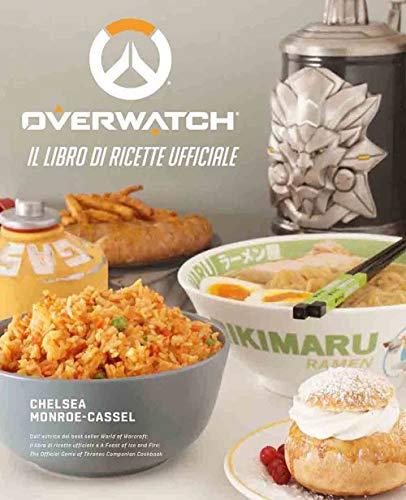 Overwatch. Il libro di ricette ufficiale