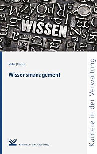 Wissensmanagement (Reihe Karriere in der Verwaltung)