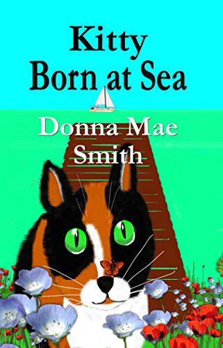 Book: Kitty Born at Sea - A Kitty Adventure by Donna Mae Smith