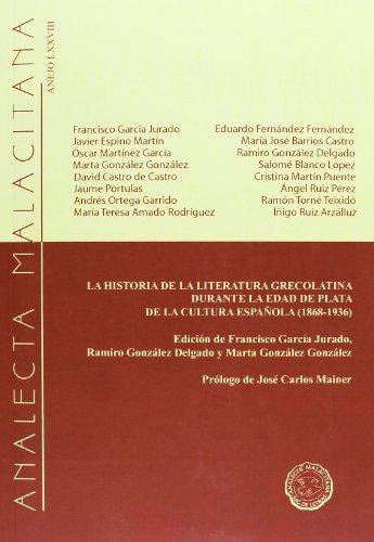 La historia de la literatura grecolatina durante la edad de plata de la cultura española (1868-1936)
